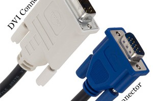 DVI & VGA – What is the difference?