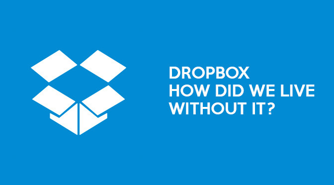 Dropbox: How Did We Live Without It?