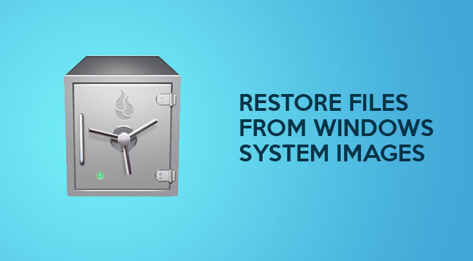 Restore Individual Files From A Windows System Image