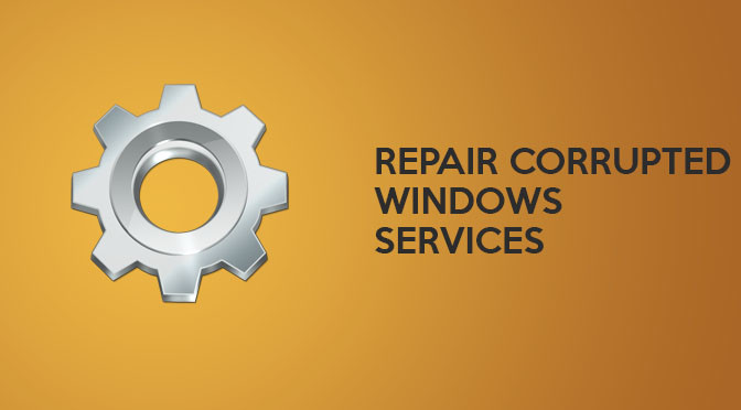 Fix Corrupted Windows Services After Virus Infection